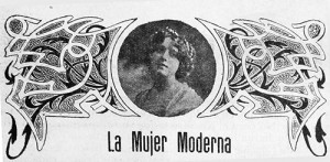 """Masthead of Hermila Galindo's women's magazine 'La Mujer Moderna,' dedicated to women and women's issues."" Photo caption from ""Occupying Our Space,"" page 166. Image courtesy Cristina Devereaux Ramírez"